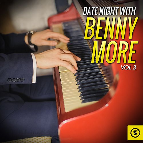 Date Night With Benny Moré, Vol. 3 de Beny More
