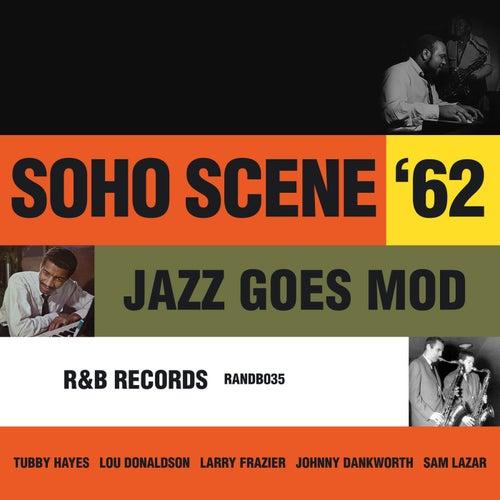 Soho Scene 62 : Jazz Goes Mod van Various Artists