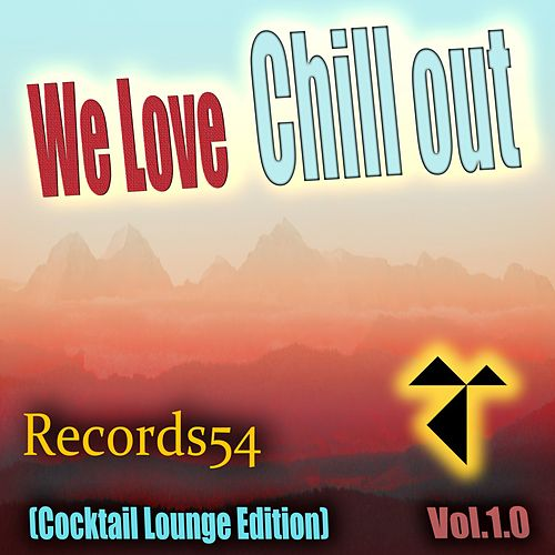 We Love Chill Out: Cocktail Lounge Edition, Vol. 1.0 de Various Artists