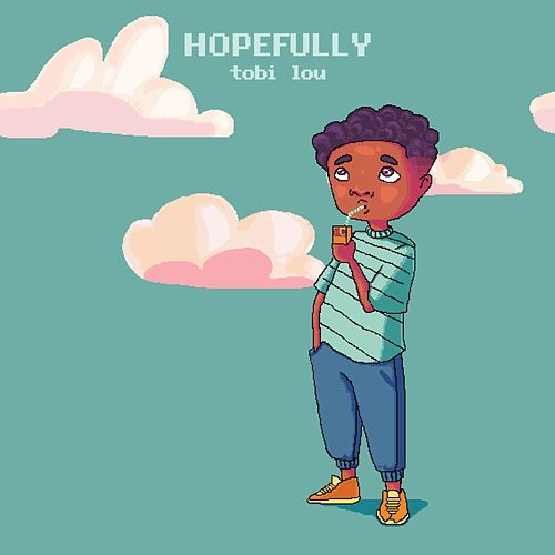 Hopefully by tobi lou