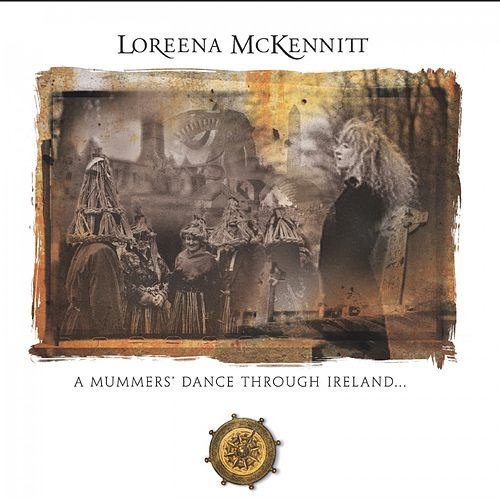 A Mummers' Dance Through Ireland von Loreena McKennitt