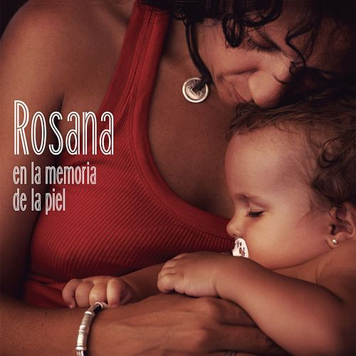 En la memoria de la piel de Rosana
