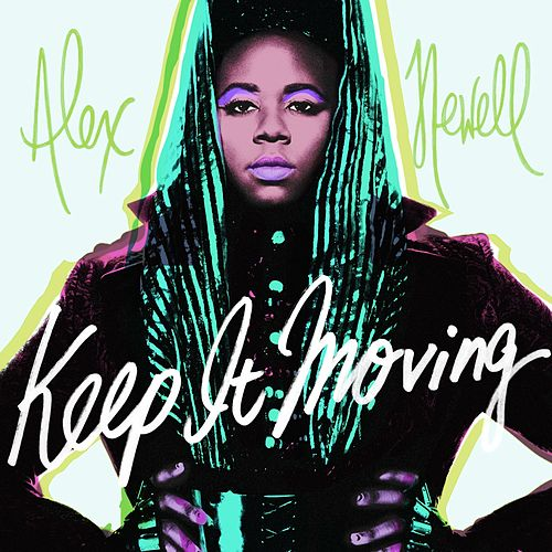Keep It Moving by Alex Newell