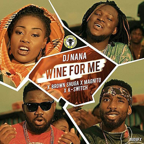 Wine For Me by DJ Nana