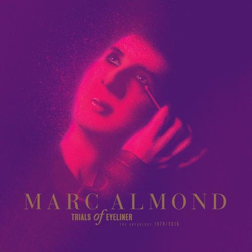 Trials Of Eyeliner: Anthology 1979-2016 von Marc Almond