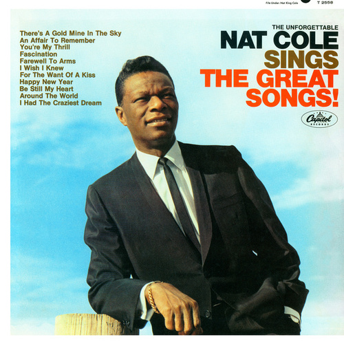 The Unforgettable Nat King Cole Sings The Great Songs von Nat King Cole