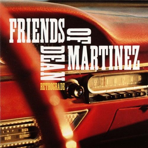 Retrograde by Friends of Dean Martinez