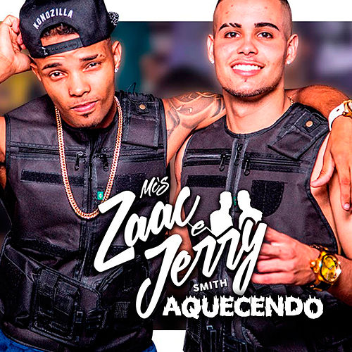 Aquecendo by Mc Zaac & Mc Jerry