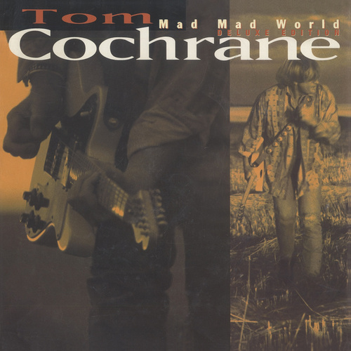 Mad Mad World (Deluxe) by Tom Cochrane