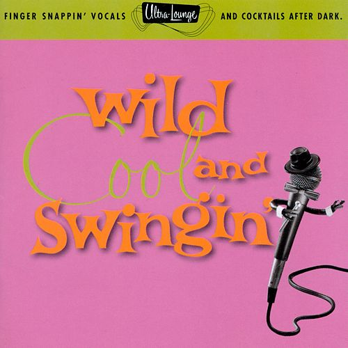 Ultra-Lounge: Wild, Cool & Swingin'  Volume Five de Various Artists