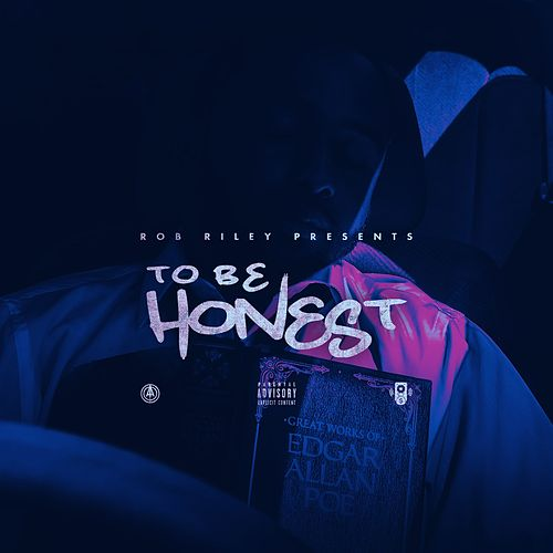 To Be Honest by Rob Riley
