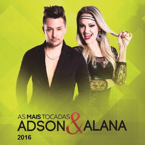 As Mais Tocadas 2016 de Adson & Alana