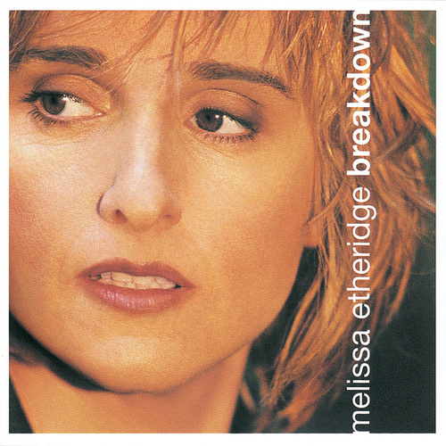 Breakdown by Melissa Etheridge