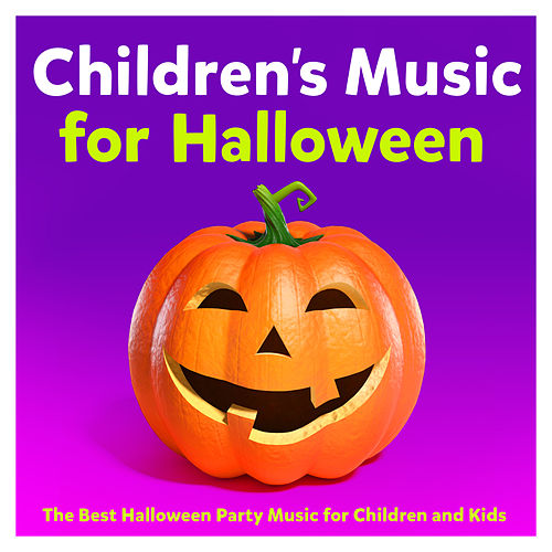 Childrens Music for Halloween – The Best Halloween Party Music for Children and Kids by Various Artists