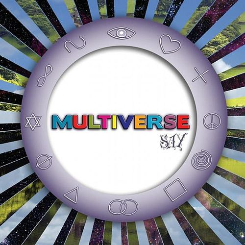 Multiverse by Say