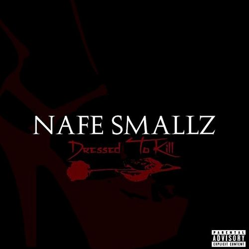 Dressed to Kill by Nafe Smallz