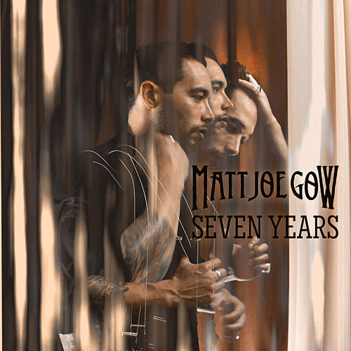 Seven Years by Matt Joe Gow