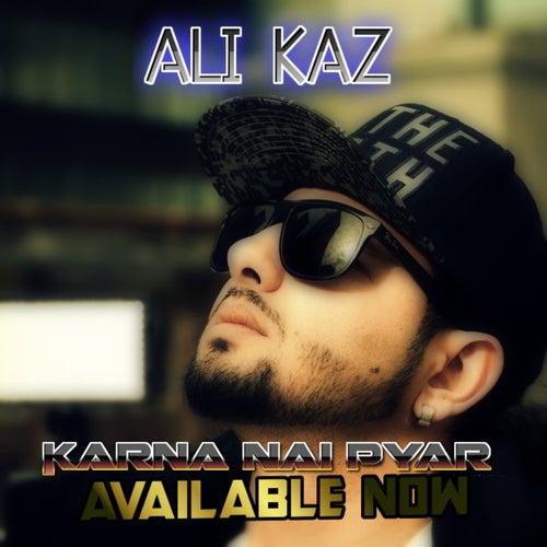 Karna Nai Pyar by Ali Kaz