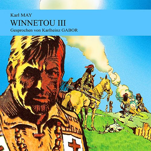 Winnetou III von Karl May