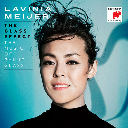 The Glass Effect (The Music of Philip Glass & Others) von Lavinia Meijer