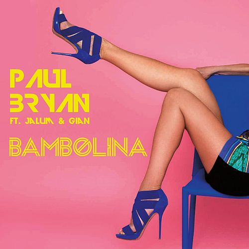 Bambolina (feat. Jalum & Gian) de Paul Bryan