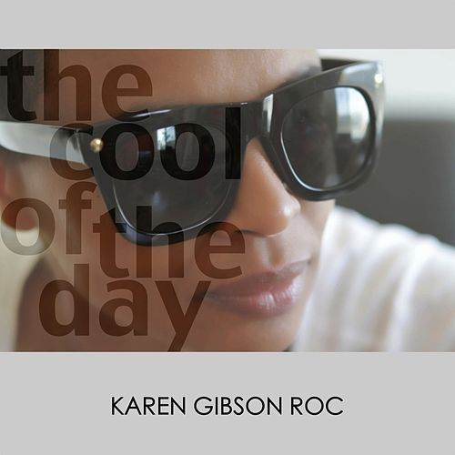 The Cool of the Day by Karen Gibson Roc