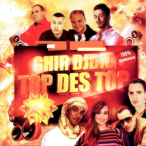 Ghir Djdid - Top des Top de Various Artists