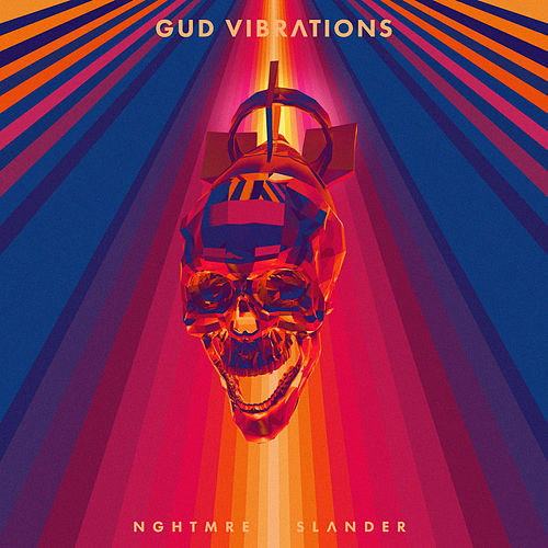 Gud Vibrations by NGHTMRE