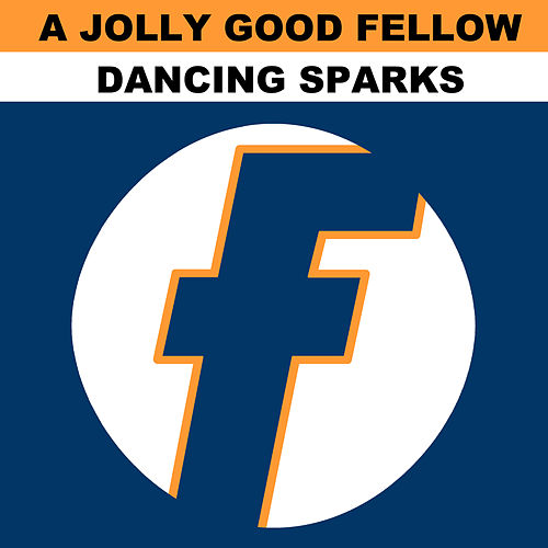 Dancing Sparks von A Jolly Good Fellow