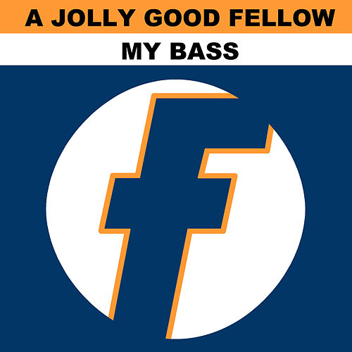 My Bass von A Jolly Good Fellow