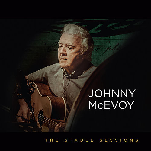 The Stable Sessions - Johnny McEvoy by Johnny McEvoy