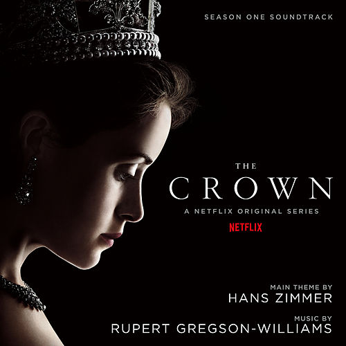 The Crown: Season One (Soundtrack from the Netflix Original Series) von Rupert Gregson-Williams