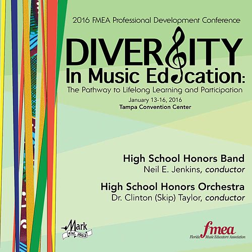 2016 Florida Music Educators Association (FMEA): High School Honors Band & High School Honors Orchestra (Live) von Various Artists