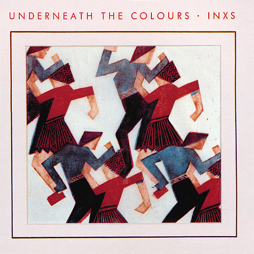 Underneath The Colours (Remastered) de INXS