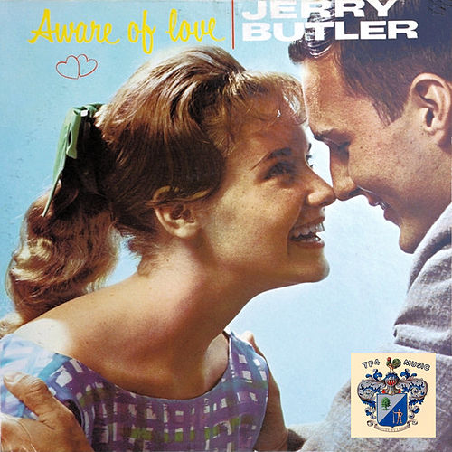 Aware of Love by Jerry Butler