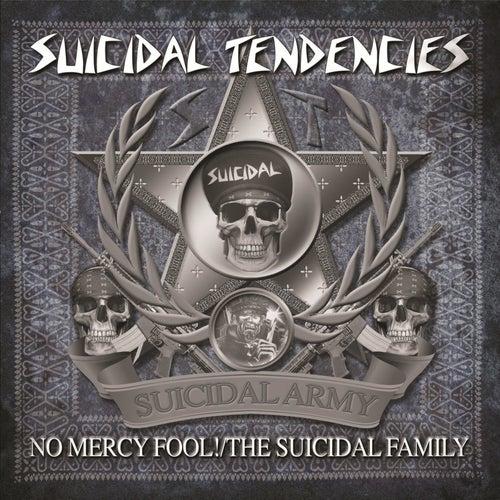 No Mercy Fool!/The Suicidal Family de Suicidal Tendencies