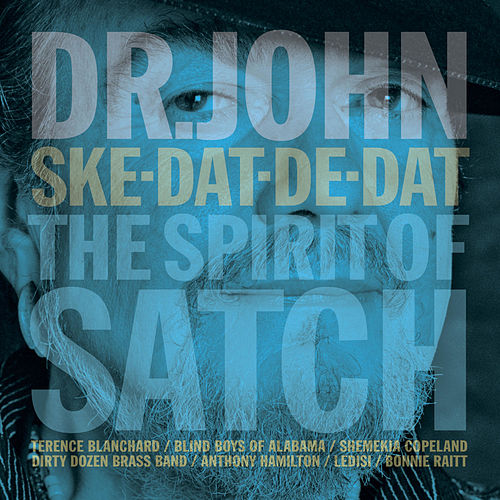 Ske-Dat-De-Dat - The Spirit of Satch by Dr. John