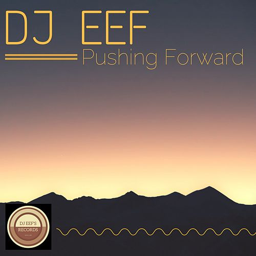 Pushing Forward de DJ Eef