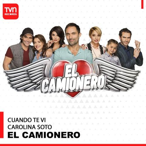 El Camionero: Cuando Te Vi (Música Original de la Serie) by Carolina Soto