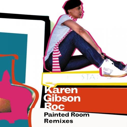 Painted Room (Remixes) by Karen Gibson Roc