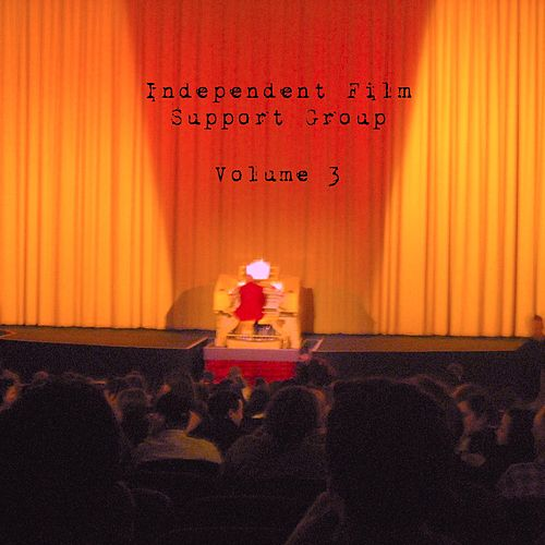 Independent Film Support Group, Vol. 3 by Independent Film Support Group