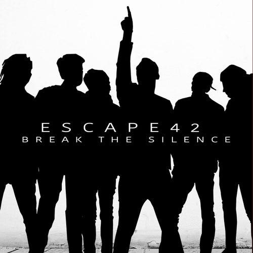 Break The Silence by Escape 42