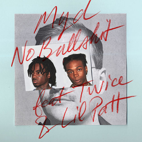 No Bullshit (feat. Twice & Lil Patt) - Single by Myd