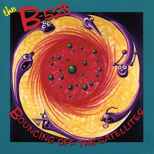 Bouncing Off The Satellites de The B-52's