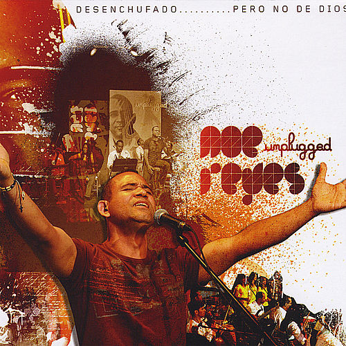 Noe Reyes Unplugged de Noe Reyes