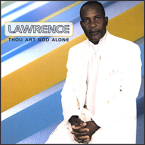 Thou Art God Alone de Lawrence
