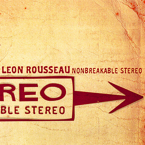 Nonbreakable Stereo by Leon Rousseau