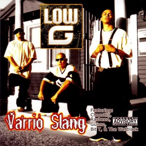 Varrio Slang by Low G