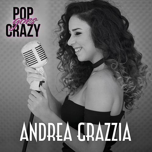 Pop Goes Crazy by Andrea Grazzia