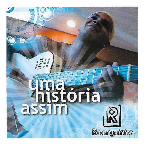 Uma História Assim by Rodriguinho